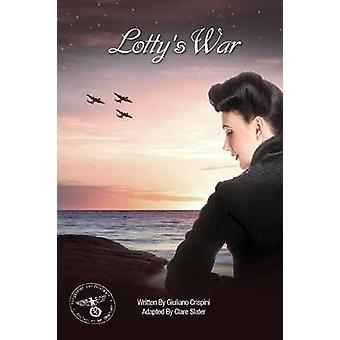 Lotty's War by Giuliano Crispini - Clare Slater - 9781910067222 Book