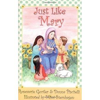 Just Like Mary by Rosemarie Gortler - Donna Piscitelli - Mimi Sternha