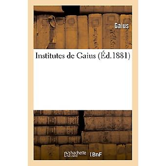 Institutes de Gaius (Ed.1881) by Gaius - 9782012673731 Book