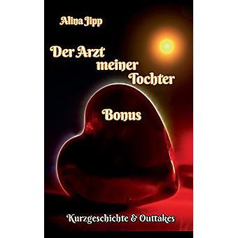 Der Arzt Meiner Tochter - Bonus by Alina Jipp - 9783743117211 Book
