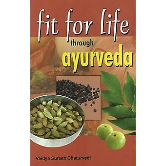 Fit for Life Through Ayurveda by Vaidya Suresh Chaturvedi - 978812073