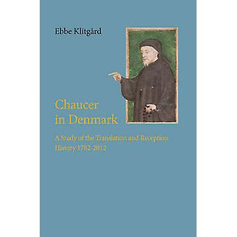 Chaucer in Denmark - A Study of the Translation & Recepion History 178
