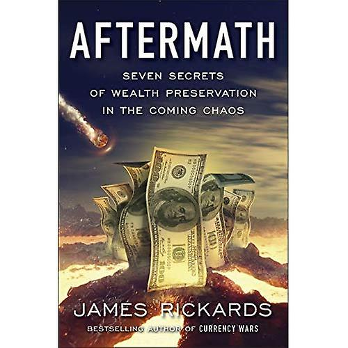 Aftermath: Seven Secrets of� Wealth Preservation in the� Coming Chaos