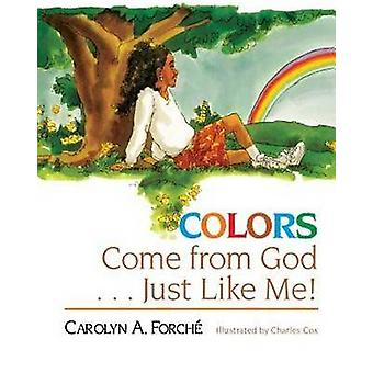 Colors Come from God . . . Just Like Me! by Abingdon Press - 97815018