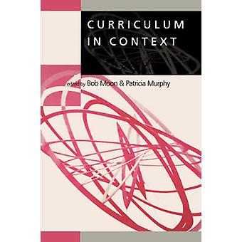 Curriculum in Context by Moon & Bob