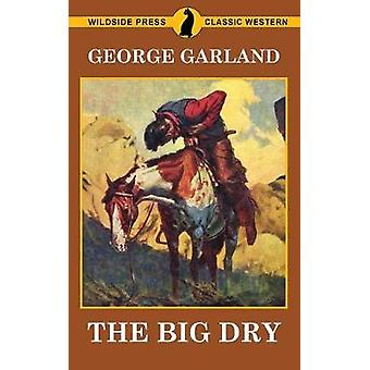 The Big Dry by The Big Dry - 9781479427673 Book