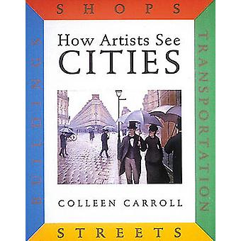 How Artists See Cities - Streets - Buildings - Shops - Transportation