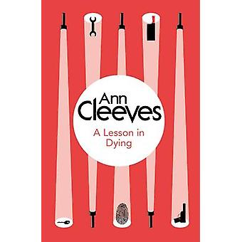 A Lesson in Dying by Cleeves & Ann