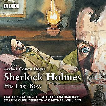 Sherlock Holmes His Last Bow by Arthur Conan Doyle