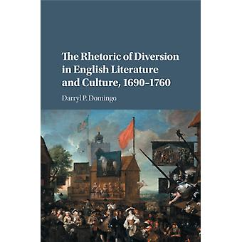 Rhetoric of Diversion in English Literature and Culture 169 by Darryl P Domingo