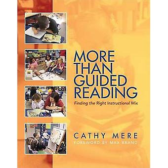 More Than Guided Reading - Finding the Right Instructional Mix - K-3 b