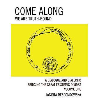Come Along We Are TruthBound by Respondowska & Jacinta