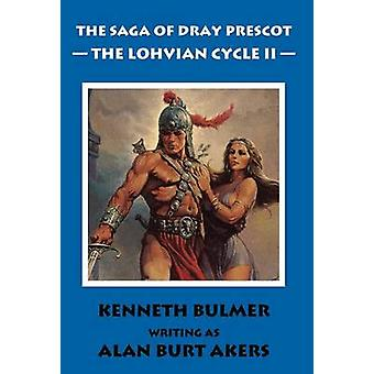 The Lohvian Cycle II The Saga of Dray Prescot Omnibus 12 by Akers & Alan Burt