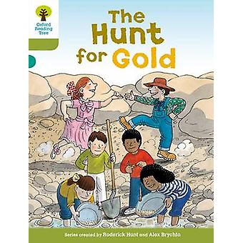 Oxford Reading Tree -Level 7 - More Stories A - the Hunt for Gold by Rod