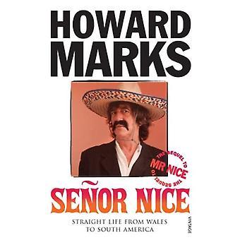 Senor Nice: Vie droite du pays de Galles en Amérique du Sud