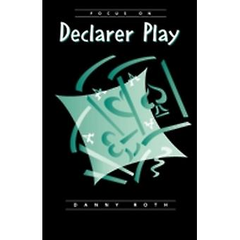Focus on Declarer Play by Roth & Danny