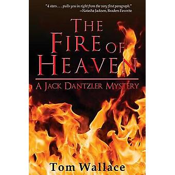 The Fire of Heaven by Wallace & Tom