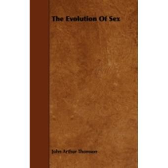 The Evolution Of Sex by Thomson & John Arthur