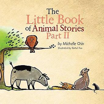 The Little Book of Animal Stories Part Ii by Chin & Michelle