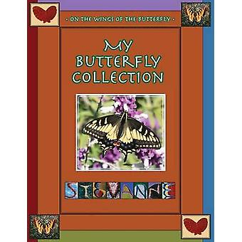 My Butterfly Collection  On The Wings of the Butterfly by Auerbach & Stevanne