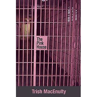 The Pink House by MacEnulty & Trish