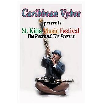 Caribbean Vybes Presents St. Kitts Music Festival The Past and The Present by Mandisa & Mosi