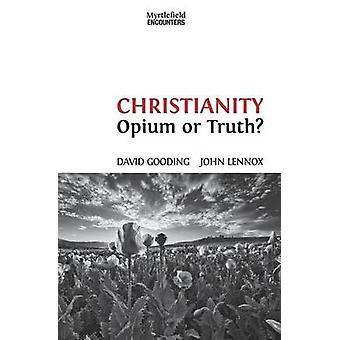 Christianity Opium or Truth by Gooding & David W.