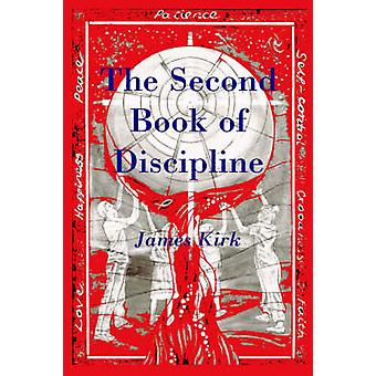 The Second Book of Discipline by Kirk & James