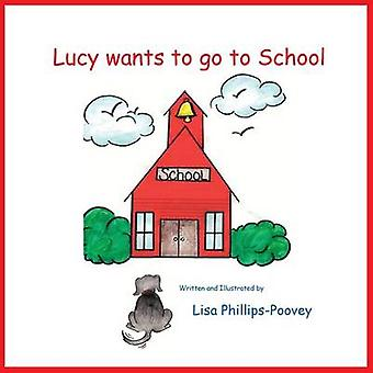 Lucy Wants to Go to School by PhillipsPoovey & Lisa