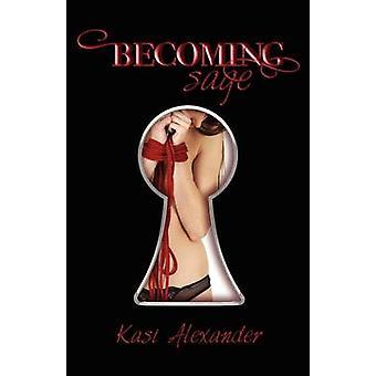 Becoming Sage by Alexander & Kasi