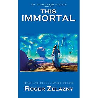 This Immortal by Zelazny & Roger