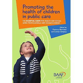 Promovendo a saúde da criança em cuidados públicos por editado por Florence Merredew & editado por Carolyn Sampeys