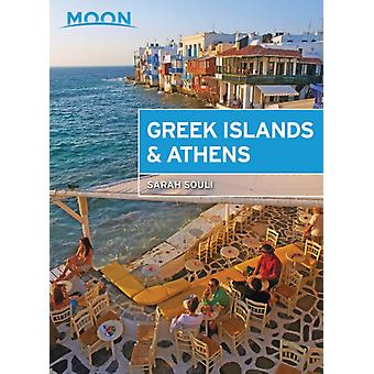 Moon Greek Islands amp Athens First Edition  Hidden Beaches Scenic Hikes Seaside Villages by Sarah Souli