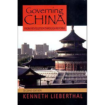 Governing China - From Revolution to Reform (2nd Revised edition) by K