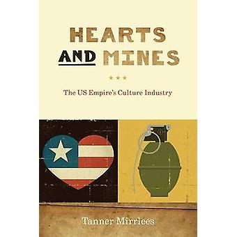 Hearts and Mines - The US Empire's Culture Industry by Tanner Mirrlees