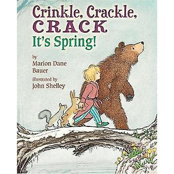 Crinkle - Crackle - CRACK - It's Spring! by Marion Dane Bauer - 97808
