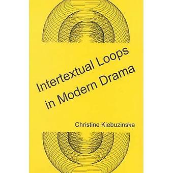 Intertextual Loops in Modern Drama by Christine Olga Kiebuzinska - 97