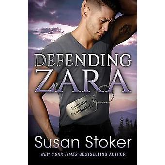 Defending Zara by Susan Stoker - 9781542017138 Book