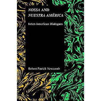 Nossa och Nuestra America - Inteikanska dialoger av Robert Patrick