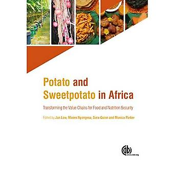 Potato and Sweetpotato in Africa - Transforming the Value Chains for F