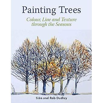 Painting Trees - Colour - Line and Texture through the Seasons by Sian