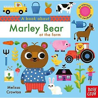 Melissa Crowton: A Book About Marley Bear at the Farm - 97817880035