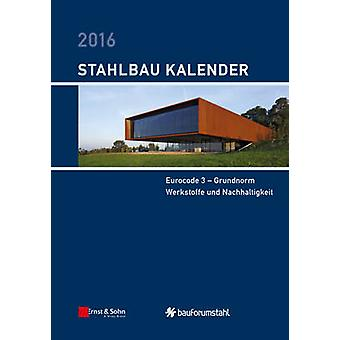 Stahlbau-Kalender 2016 by Ulrike Kuhlmann - 9783433031278 Book