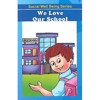 We Love Our School by Discovery Kidz - 9789350561799 Book
