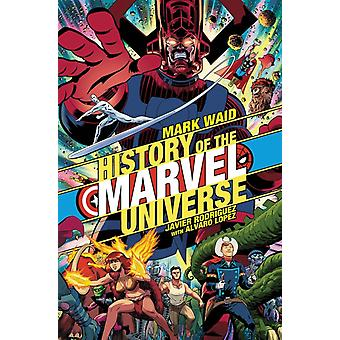 History Of The Marvel Universe by Mark Waid
