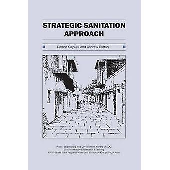 Strategic Sanitation Approach - A Review of the Literature by Darren S