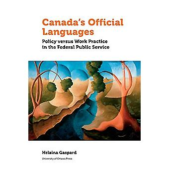 Canada's Official Languages - Policy Versus Work Practice in the Feder