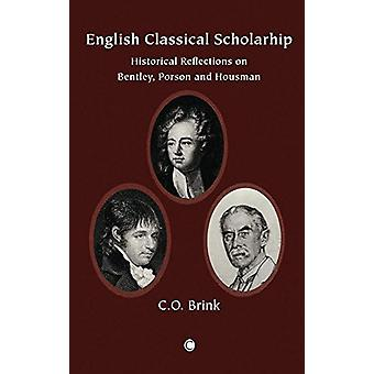 English Classical Scholarship - Historical Reflections on Bentley - Po