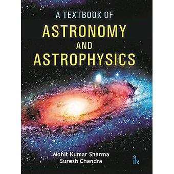 A Textbook of Astronomy and Astrophysics by Mohit Kumar Sharma - 9789