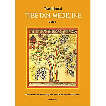 Traditional Tibetan Medicine Guide - Overview of the Most Integrated M